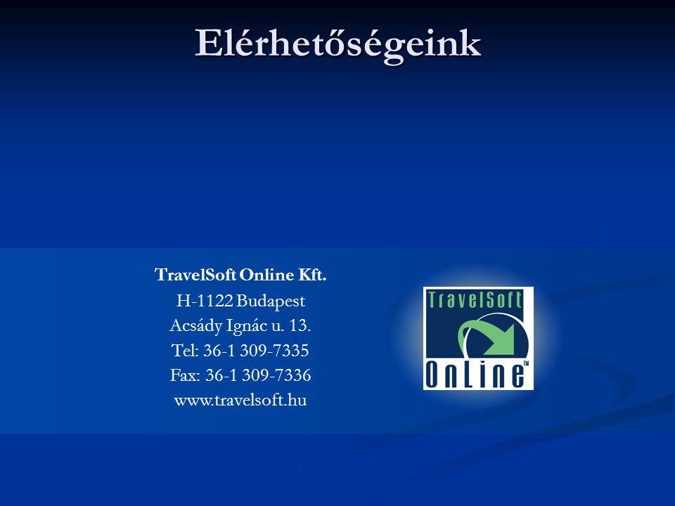 Elérhetőségeink TravelSoft Online Kft. H-1122 Budapest Acsády Ignác u. 13. Tel: 36-1 309-7335 Fax: 36-1 309-7336 www.travelsoft.hu