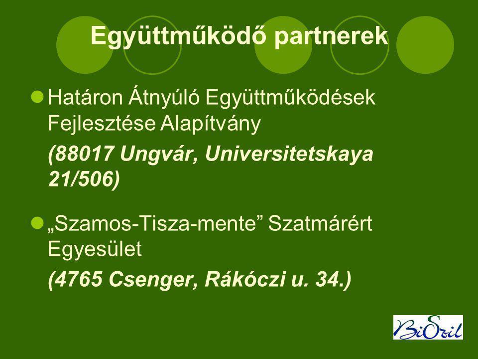 """Együttműködő partnerek  Határon Átnyúló Együttműködések Fejlesztése Alapítvány (88017 Ungvár, Universitetskaya 21/506)  """"Szamos-Tisza-mente Szatmárért Egyesület (4765 Csenger, Rákóczi u."""