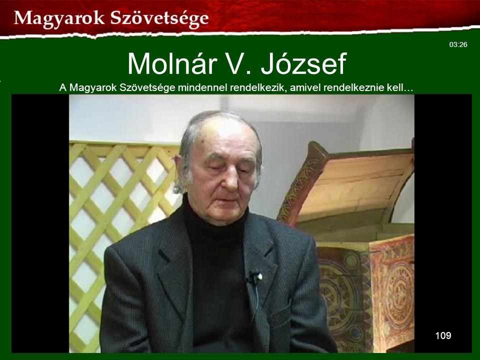 109 Molnár V. József A Magyarok Szövetsége mindennel rendelkezik, amivel rendelkeznie kell… 03:26