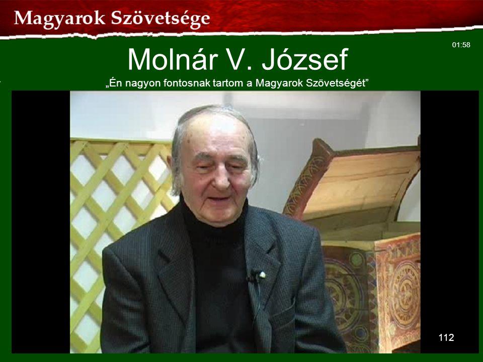 """112 Molnár V. József """"Én nagyon fontosnak tartom a Magyarok Szövetségét"""" 01:58"""