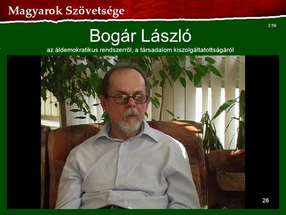 26 Bogár László az áldemokratikus rendszerről, a társadalom kiszolgáltatottságáról 2:56