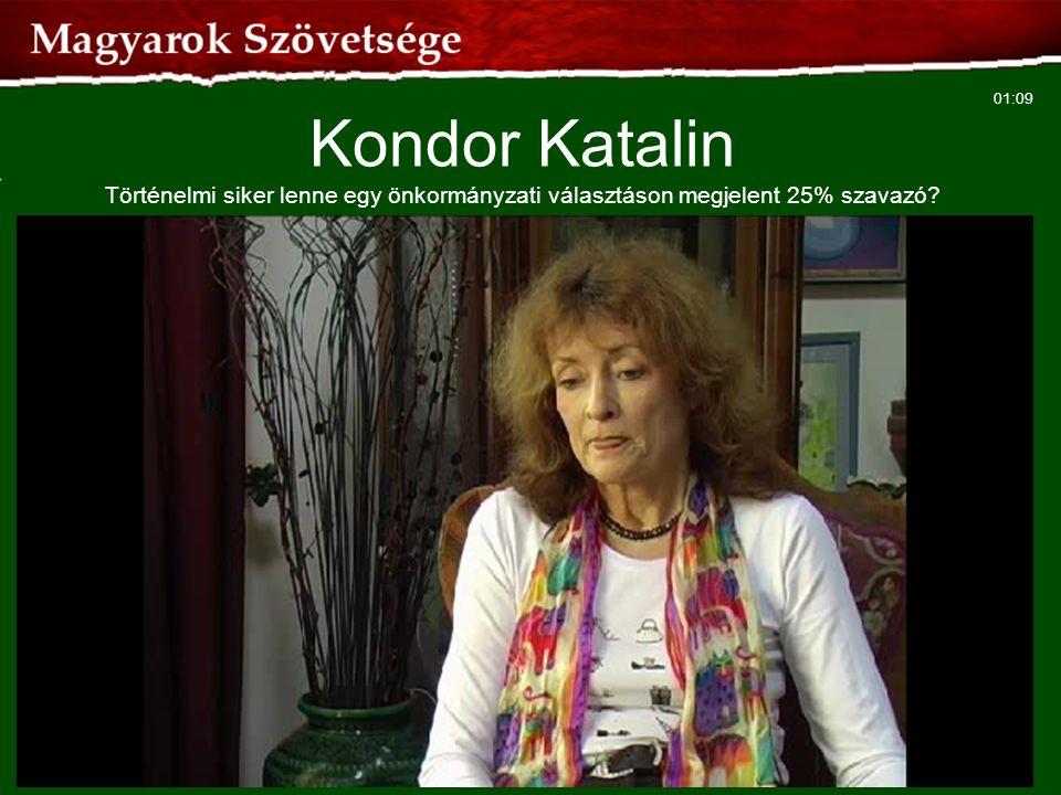 32 Kondor Katalin Történelmi siker lenne egy önkormányzati választáson megjelent 25% szavazó? 01:09