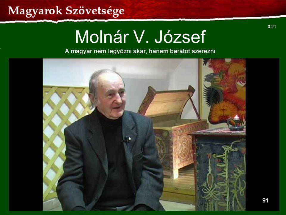 91 Molnár V. József A magyar nem legyőzni akar, hanem barátot szerezni 0:21