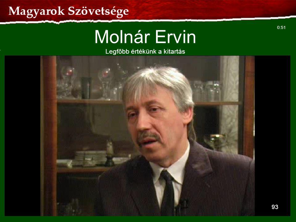 93 Molnár Ervin Legfőbb értékünk a kitartás 0:51