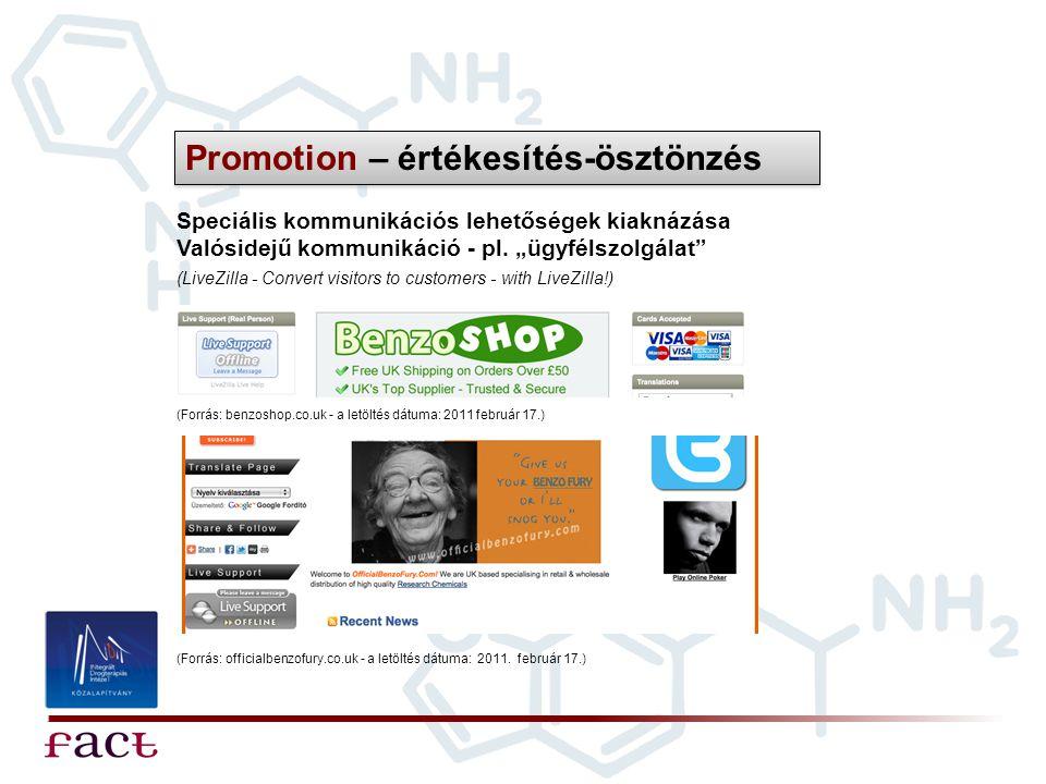 """Speciális kommunikációs lehetőségek kiaknázása Valósidejű kommunikáció - pl. """"ügyfélszolgálat"""" Promotion – értékesítés-ösztönzés (LiveZilla - Convert"""