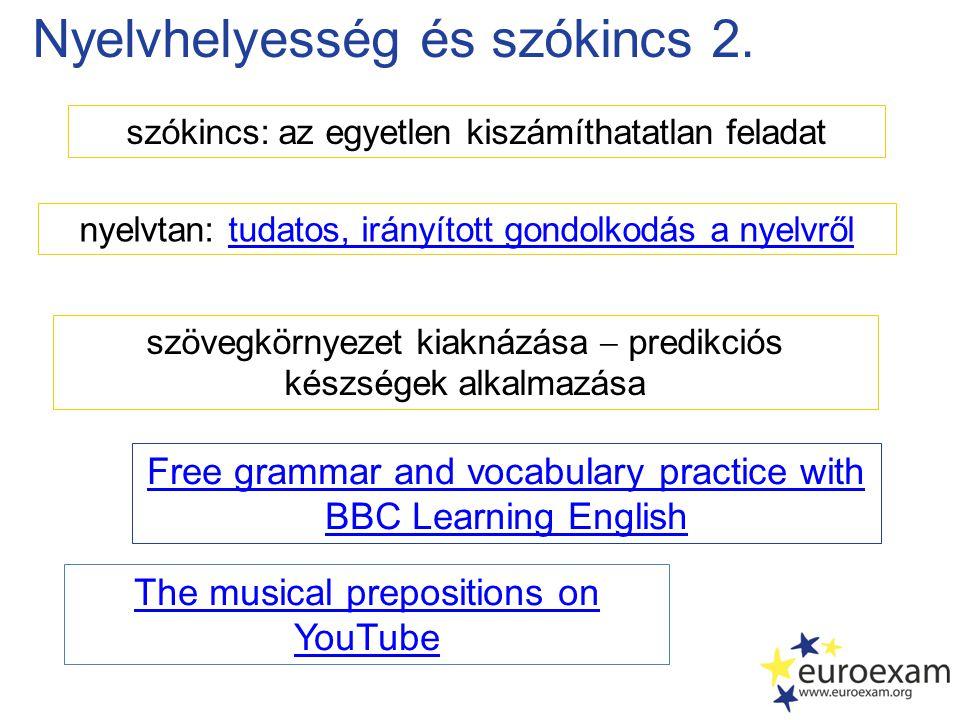 Nyelvhelyesség és szókincs 2. szókincs: az egyetlen kiszámíthatatlan feladat szövegkörnyezet kiaknázása  predikciós készségek alkalmazása nyelvtan: t