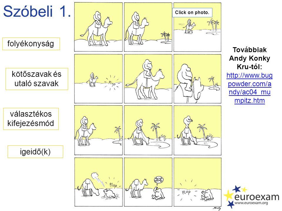 Szóbeli 1. folyékonyság kötőszavak és utaló szavak választékos kifejezésmód Továbbiak Andy Konky Kru-tól: http://www.bug powder.com/a ndy/ac04_mu mpit