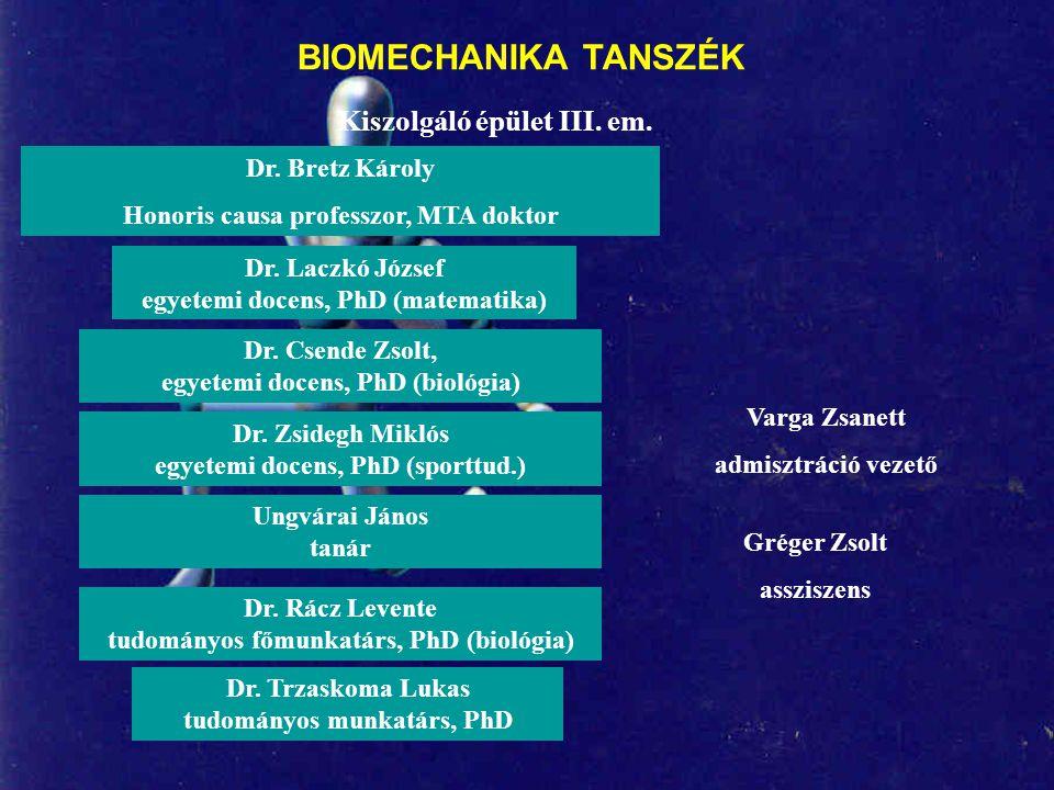 BIOMECHANIKA Dr. Tihanyi József tanszékvezető egyetemi tanár, MTA doktora