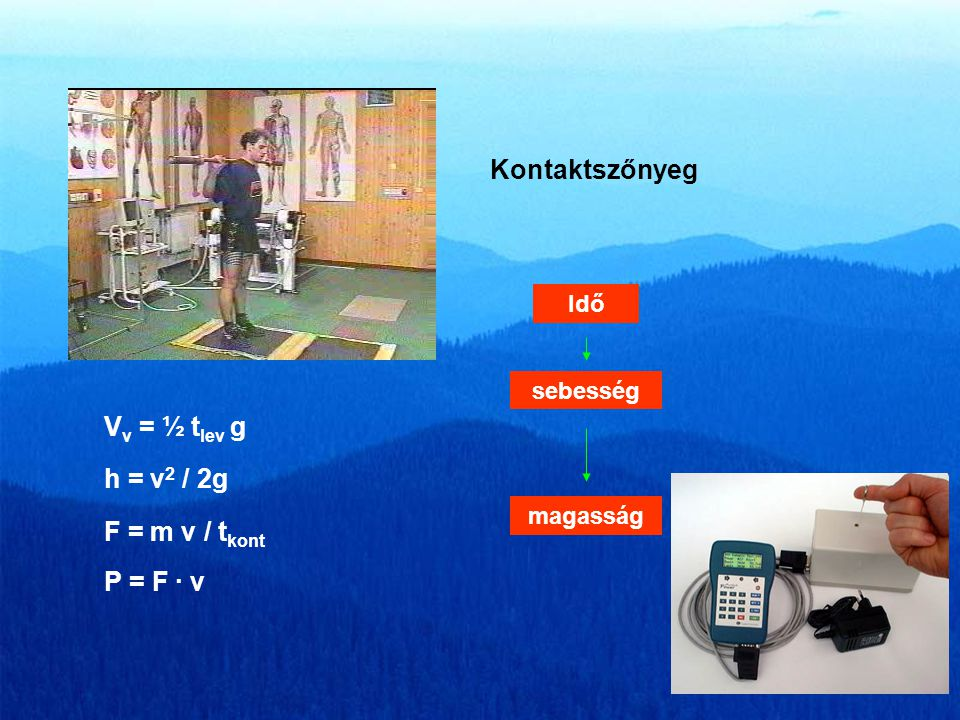 KINEMATIKAI MÉRÉSI ELJÁRÁSOK Út ( távolság, magasság) mérőszalag Optikai eljárások (lézer) Számítás Idő Stopperóra Optikai eljárások (fénykapú) Sebess