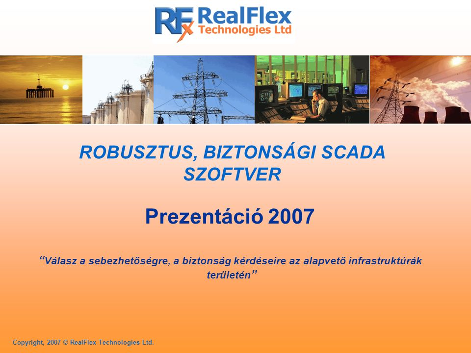 Copyright, 2007 © RealFlex Technologies Ltd.