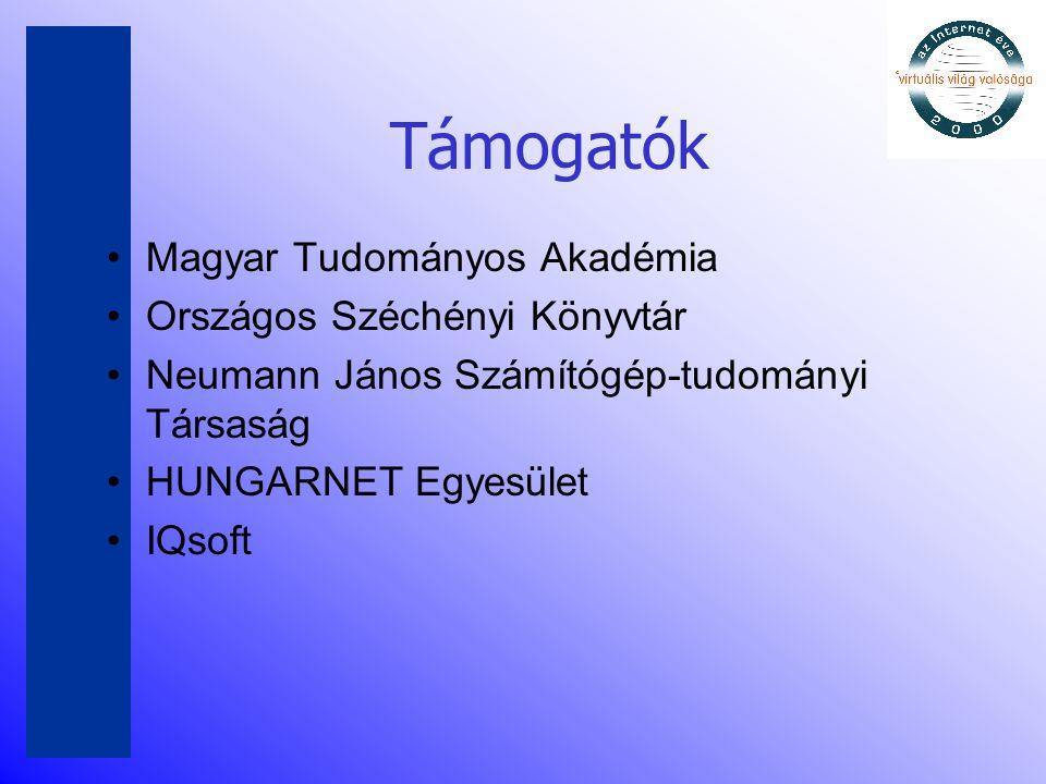 Támogatók •Magyar Tudományos Akadémia •Országos Széchényi Könyvtár •Neumann János Számítógép-tudományi Társaság •HUNGARNET Egyesület •IQsoft