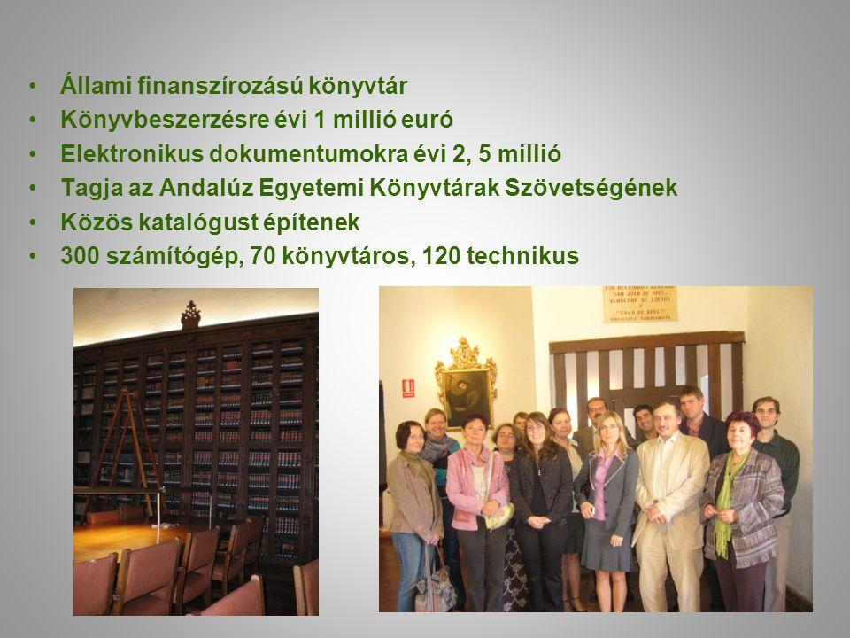 •Állami finanszírozású könyvtár •Könyvbeszerzésre évi 1 millió euró •Elektronikus dokumentumokra évi 2, 5 millió •Tagja az Andalúz Egyetemi Könyvtárak