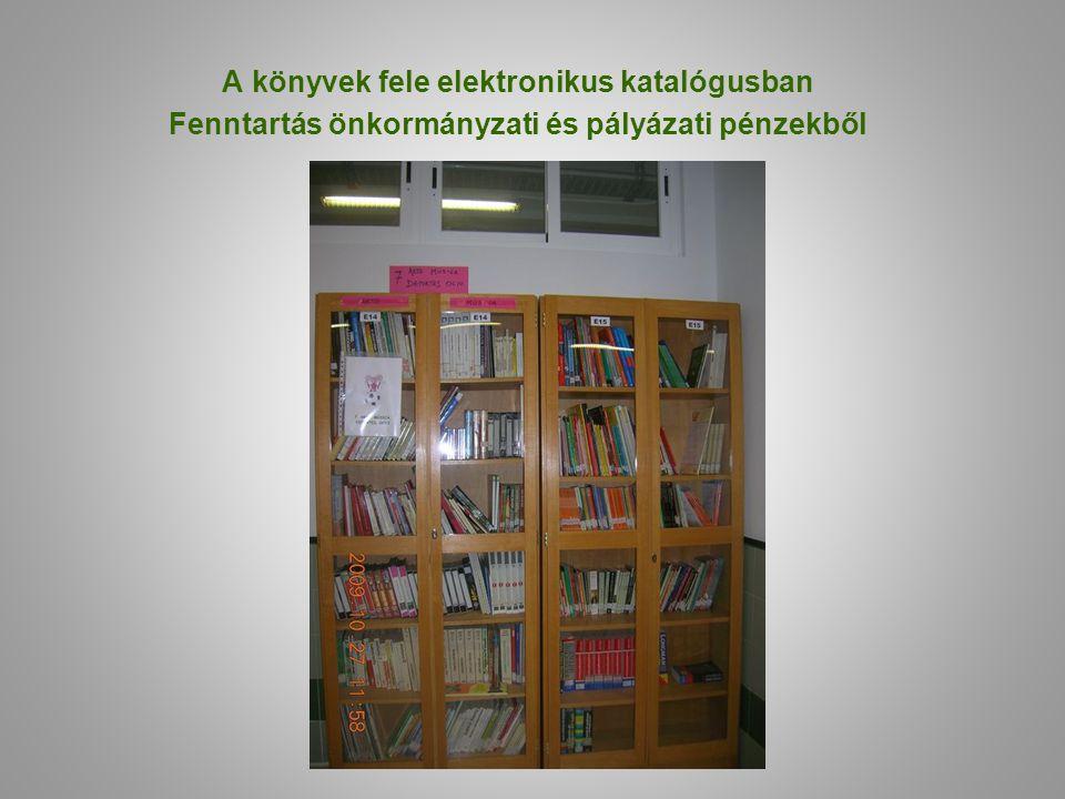 A könyvek fele elektronikus katalógusban Fenntartás önkormányzati és pályázati pénzekből