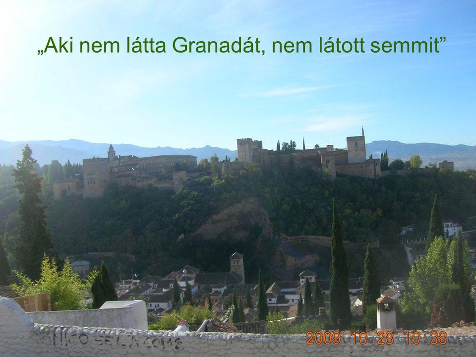 """""""Aki nem látta Granadát, nem látott semmit"""""""