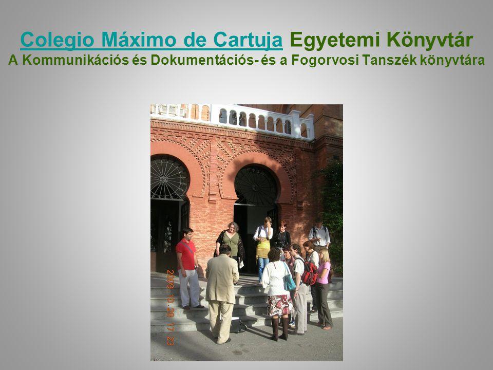 Colegio Máximo de CartujaColegio Máximo de Cartuja Egyetemi Könyvtár A Kommunikációs és Dokumentációs- és a Fogorvosi Tanszék könyvtára