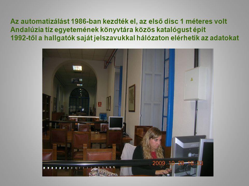 Az automatizálást 1986-ban kezdték el, az első disc 1 méteres volt Andalúzia tíz egyetemének könyvtára közös katalógust épít 1992-től a hallgatók sajá