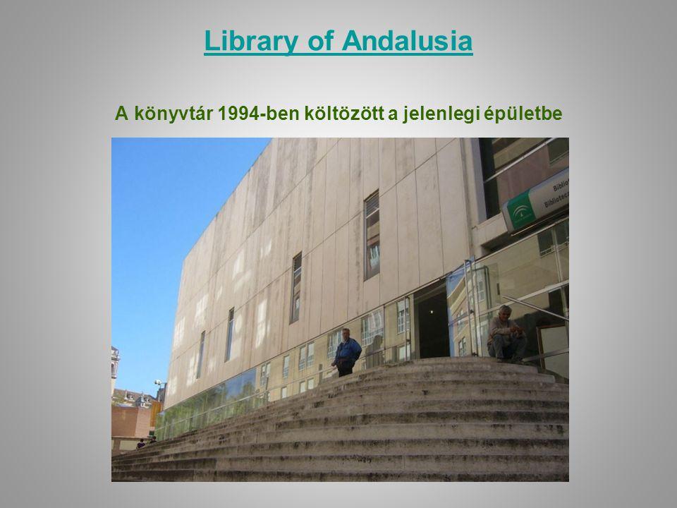 Library of Andalusia Library of Andalusia A könyvtár 1994-ben költözött a jelenlegi épületbe