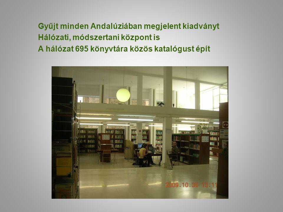 Gyűjt minden Andalúziában megjelent kiadványt Hálózati, módszertani központ is A hálózat 695 könyvtára közös katalógust épít