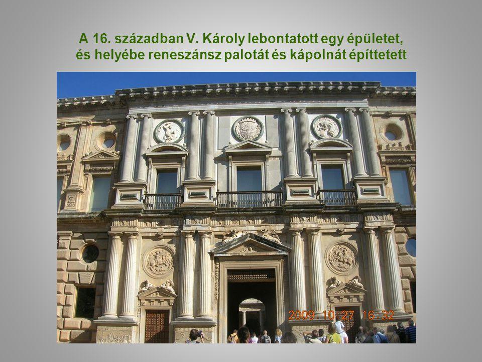 A 16. században V. Károly lebontatott egy épületet, és helyébe reneszánsz palotát és kápolnát építtetett