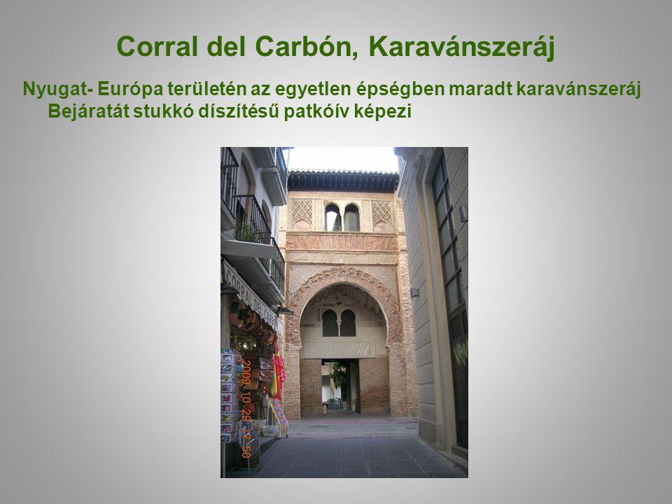 Corral del Carbón, Karavánszeráj Nyugat- Európa területén az egyetlen épségben maradt karavánszeráj Bejáratát stukkó díszítésű patkóív képezi