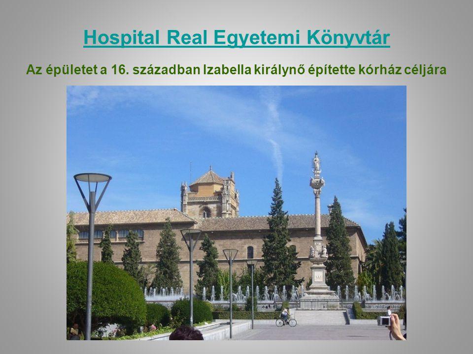 Hospital Real Egyetemi Könyvtár Az épületet a 16. században Izabella királynő építette kórház céljára