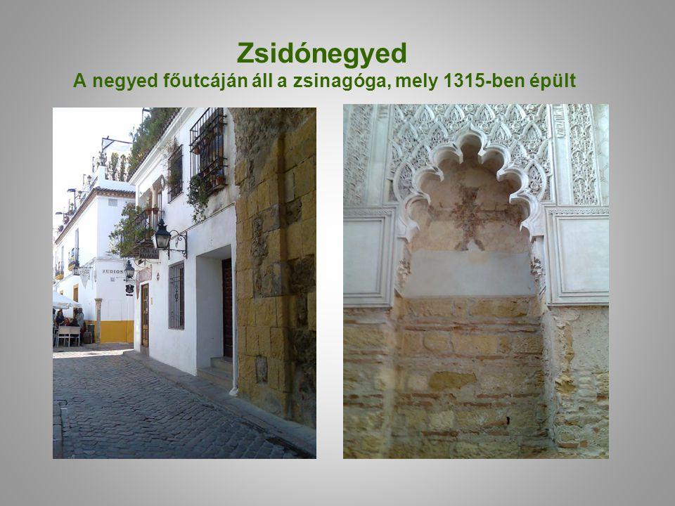 Zsidónegyed A negyed főutcáján áll a zsinagóga, mely 1315-ben épült