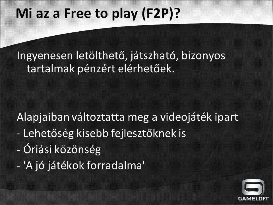 Mi az a Free to play (F2P).