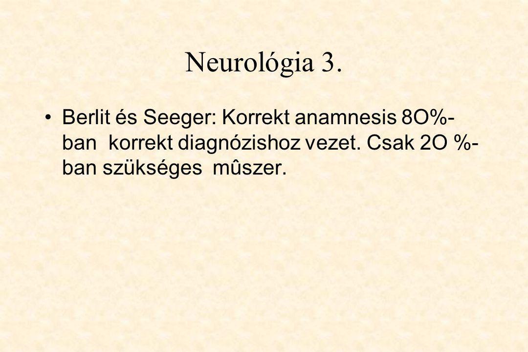 I- Olfactorius  Kóros:  Nátha  fejsérülés után!  Neoplasma az első skálában: meningeoma