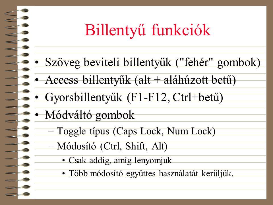 Billentyű funkciók •Szöveg beviteli billentyűk (