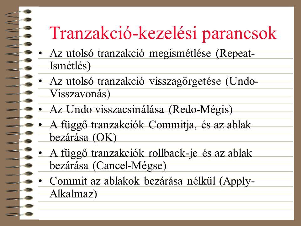 Tranzakció-kezelési parancsok •Az utolsó tranzakció megismétlése (Repeat- Ismétlés) •Az utolsó tranzakció visszagörgetése (Undo- Visszavonás) •Az Undo