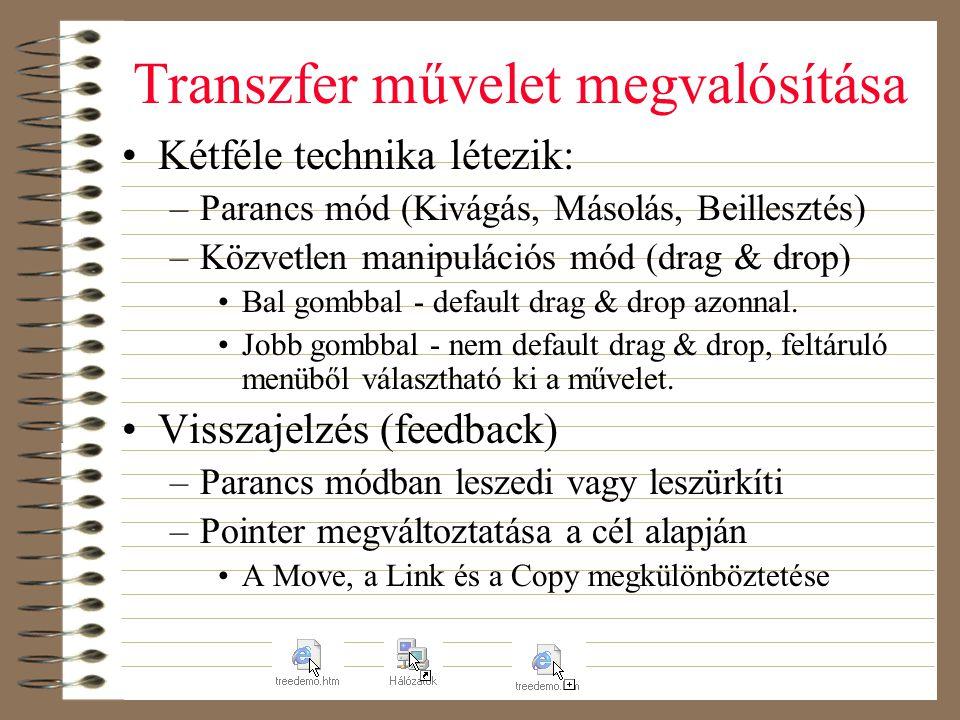 Transzfer művelet megvalósítása •Kétféle technika létezik: –Parancs mód (Kivágás, Másolás, Beillesztés) –Közvetlen manipulációs mód (drag & drop) •Bal
