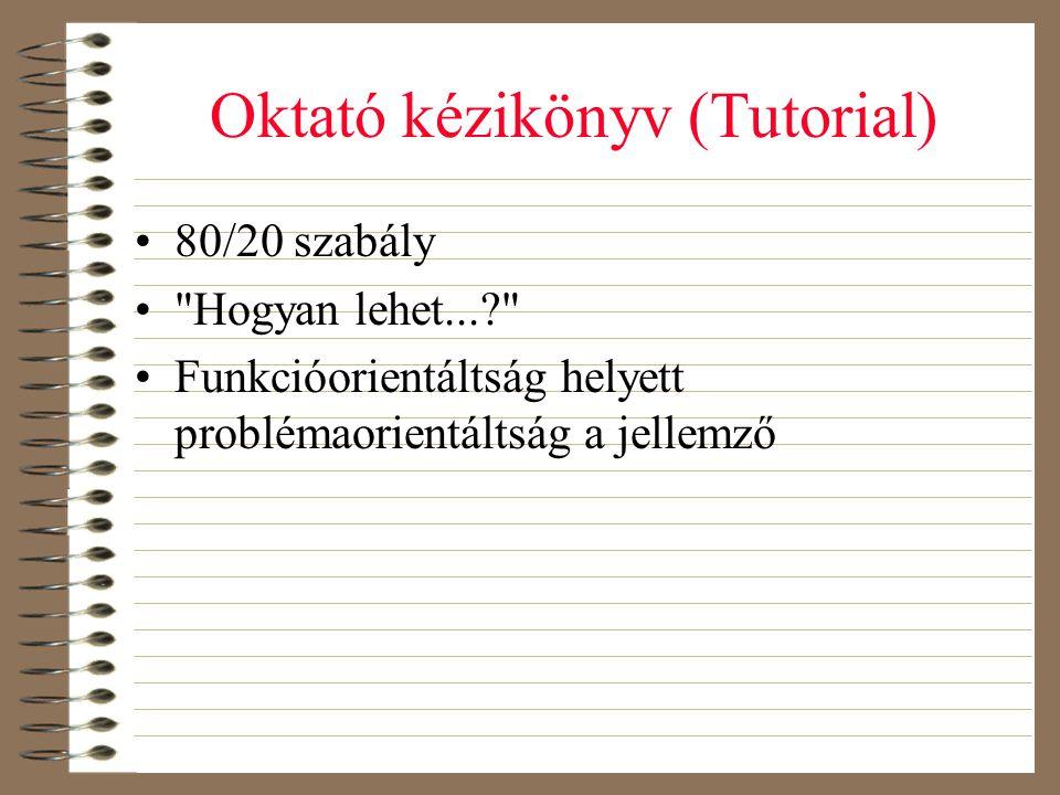 Oktató kézikönyv (Tutorial) •80/20 szabály •