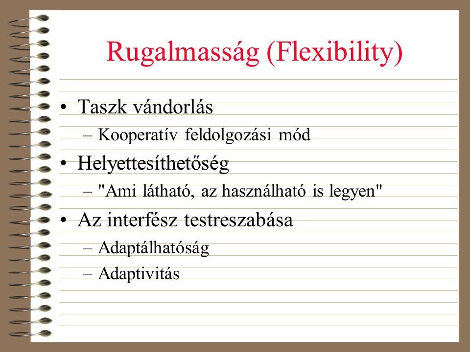 Rugalmasság (Flexibility) •Taszk vándorlás –Kooperatív feldolgozási mód •Helyettesíthetőség –