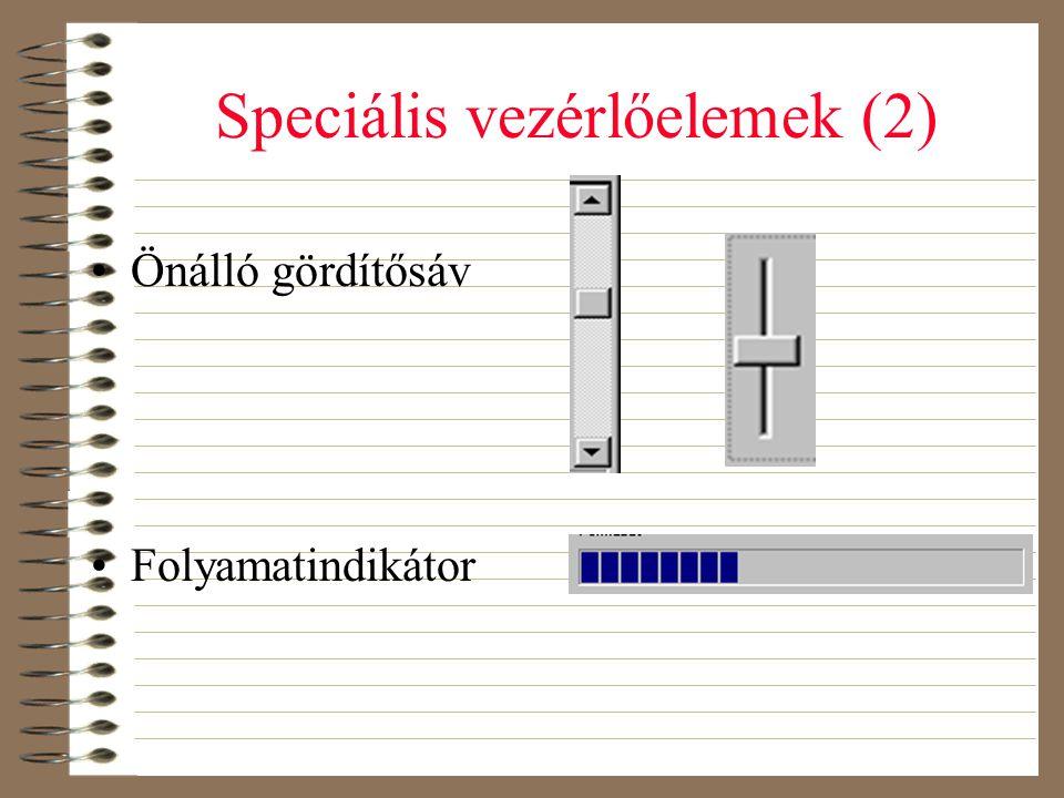 Speciális vezérlőelemek (2) •Önálló gördítősáv •Folyamatindikátor