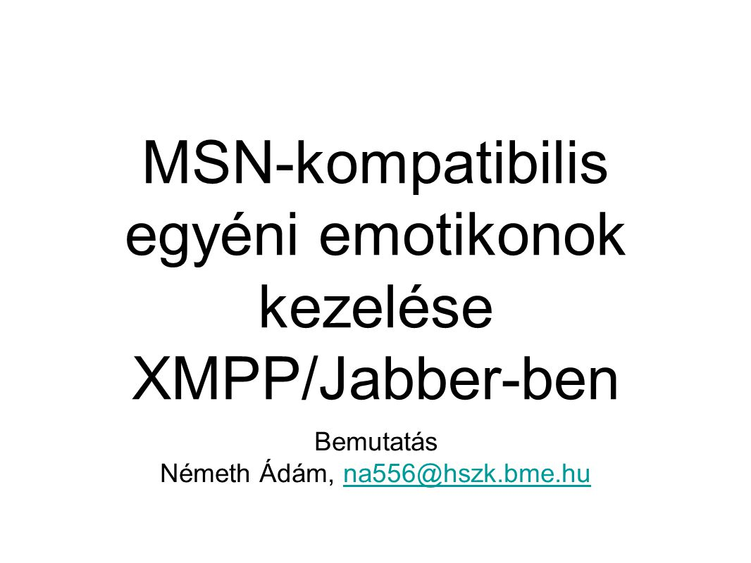 XMPP • eXtensible • Messaging and • Presence • Protocol