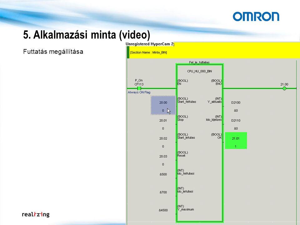 5. Alkalmazási minta (video) Futtatás megállítása