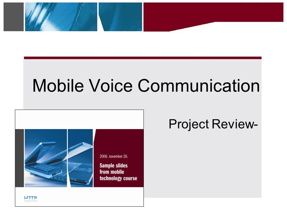 Mobile Voice Communication Project Review-