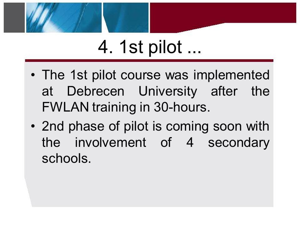 4. 1st pilot...