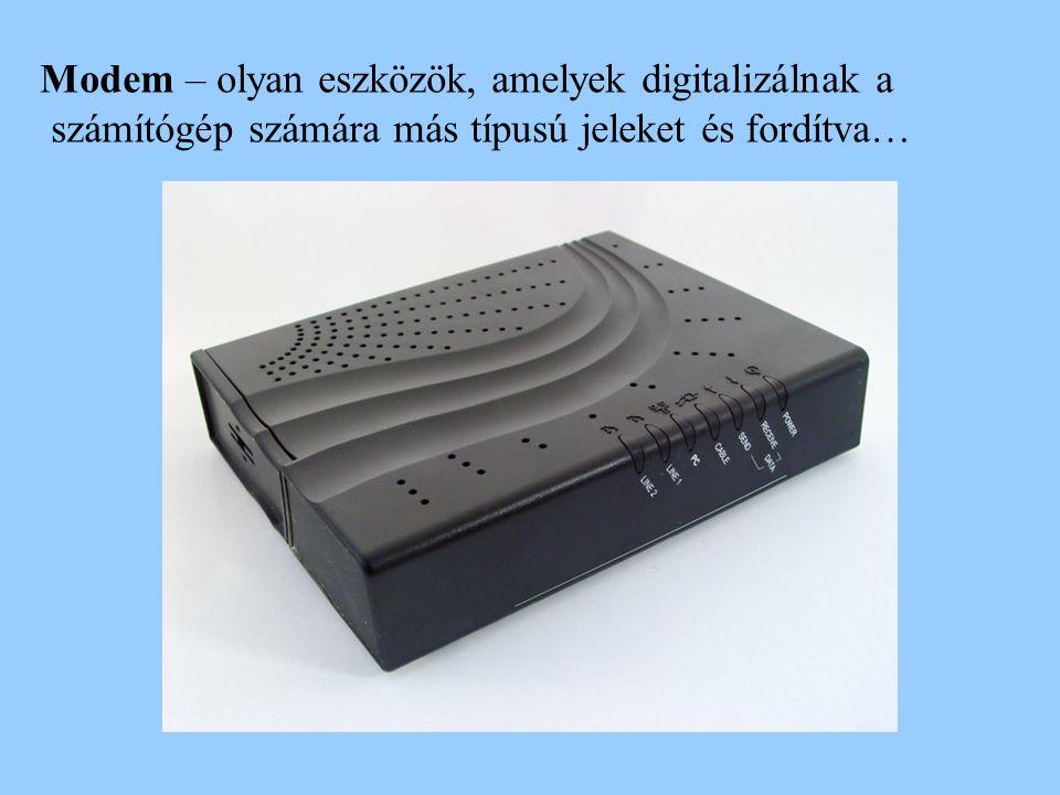 Modem – olyan eszközök, amelyek digitalizálnak a számítógép számára más típusú jeleket és fordítva…