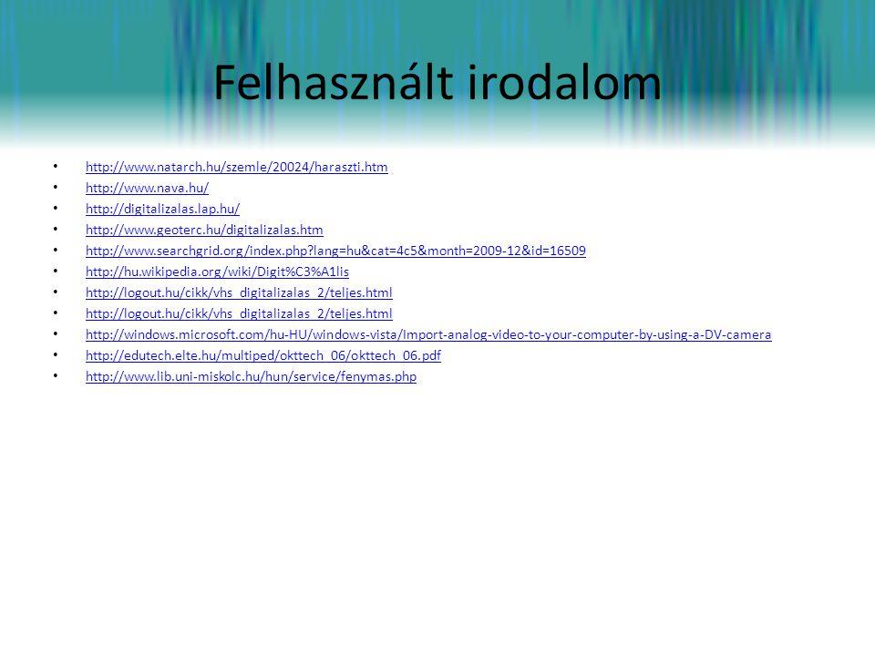 Felhasznált irodalom • http://www.natarch.hu/szemle/20024/haraszti.htm http://www.natarch.hu/szemle/20024/haraszti.htm • http://www.nava.hu/ http://ww