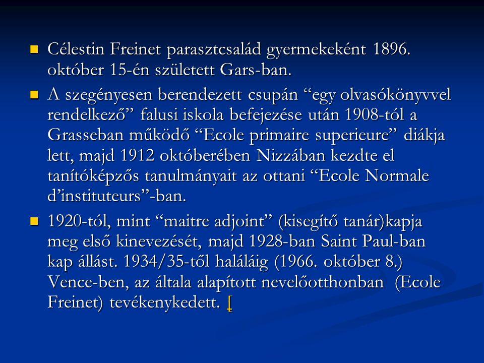 """ Célestin Freinet parasztcsalád gyermekeként 1896. október 15-én született Gars-ban.  A szegényesen berendezett csupán """"egy olvasókönyvvel rendelkez"""