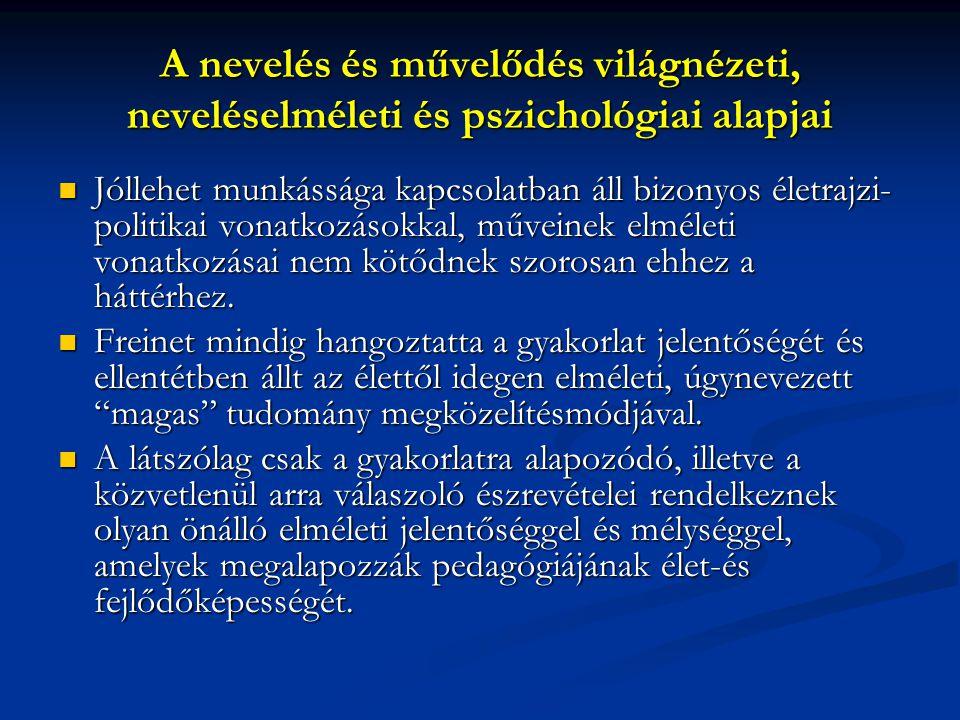 A nevelés és művelődés világnézeti, neveléselméleti és pszichológiai alapjai  Jóllehet munkássága kapcsolatban áll bizonyos életrajzi- politikai vona