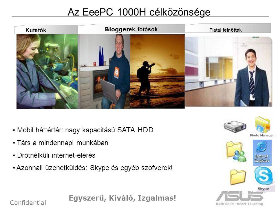6 Confidential Az EeePC 1000H célközönsége Kutatók Blogger ek, fotósok • Mobil háttértár: nagy kapacitású SATA HDD • Társ a mindennapi munkában • Drót