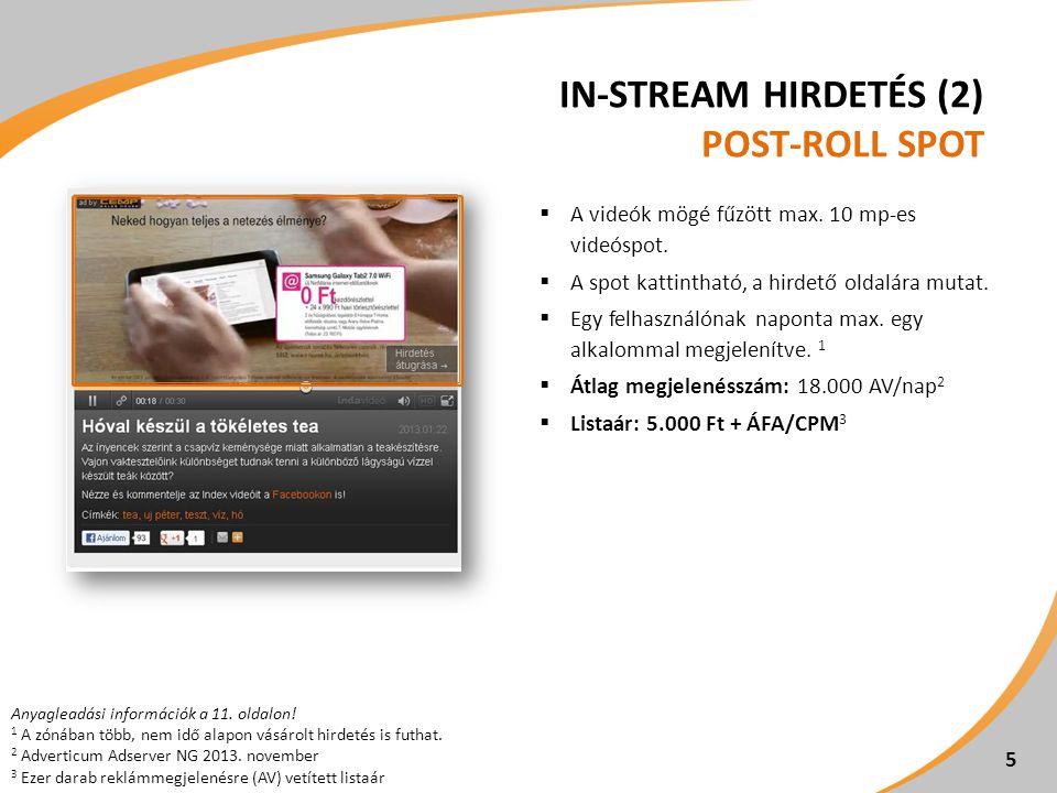 IN-STREAM HIRDETÉS (2) POST-ROLL SPOT  A videók mögé fűzött max.