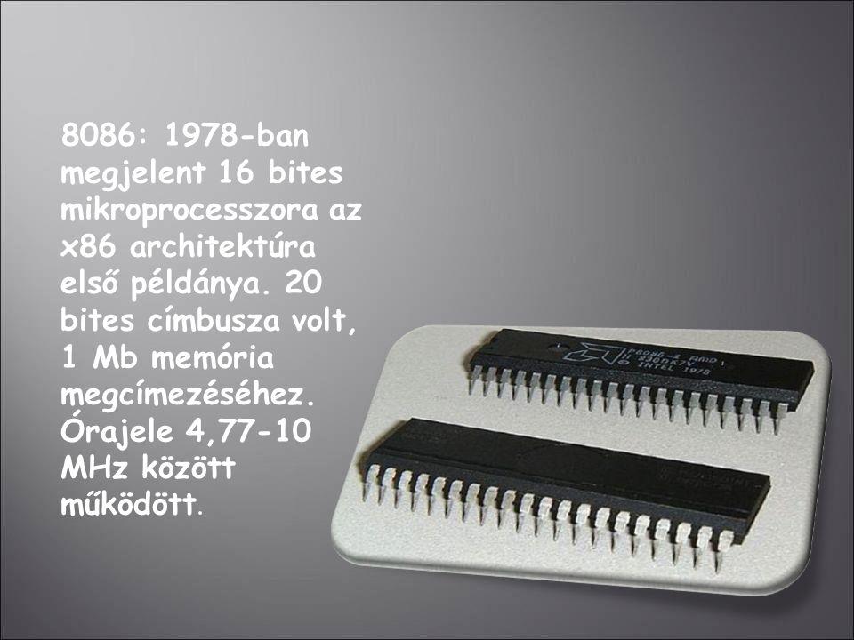 8086: 1978-ban megjelent 16 bites mikroprocesszora az x86 architektúra első példánya. 20 bites címbusza volt, 1 Mb memória megcímezéséhez. Órajele 4,7