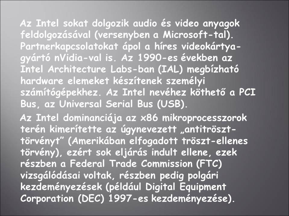 Az Intel sokat dolgozik audio és video anyagok feldolgozásával (versenyben a Microsoft-tal).