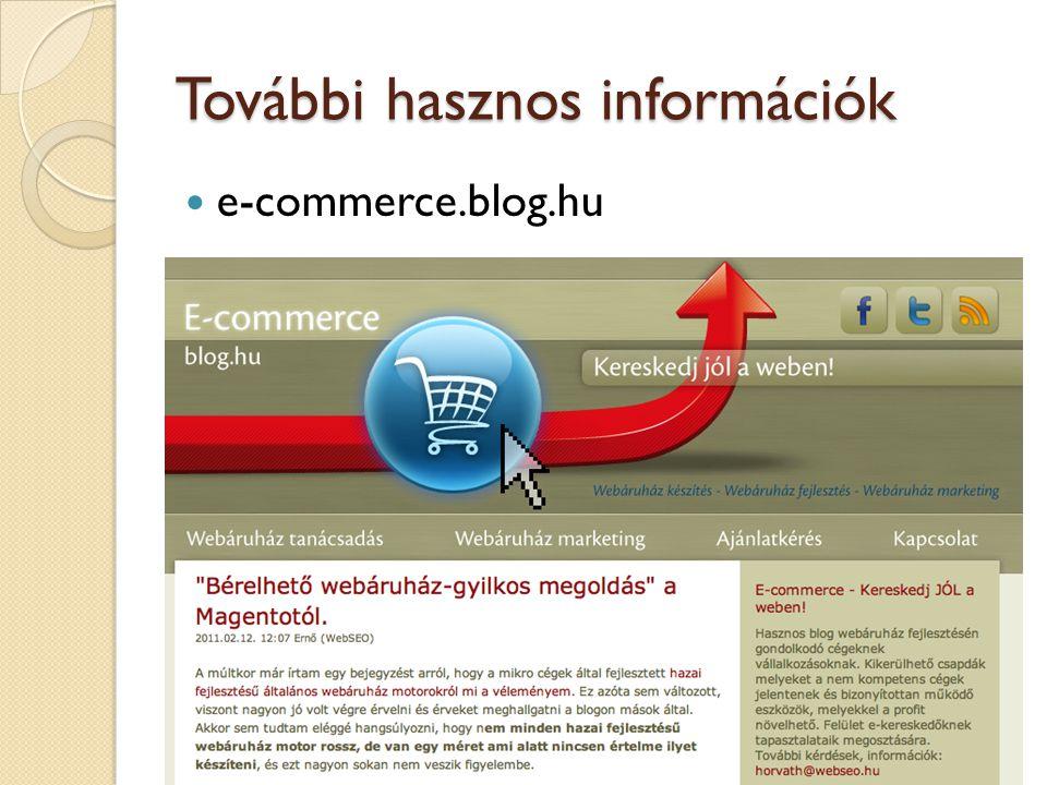 További hasznos információk  e-commerce.blog.hu