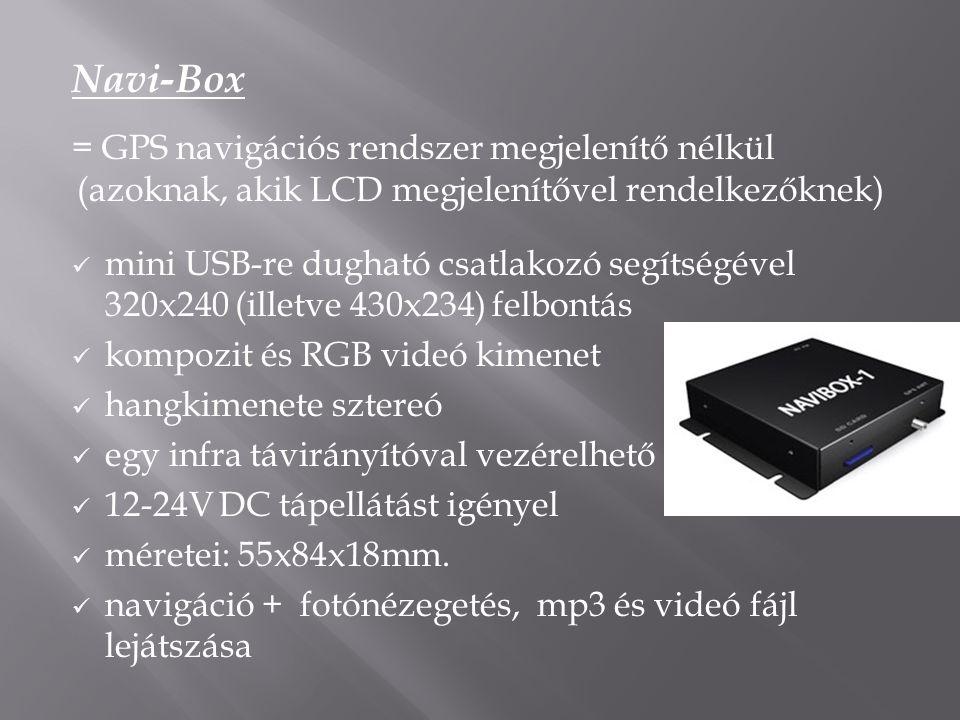 Navi-Box = GPS navigációs rendszer megjelenítő nélkül (azoknak, akik LCD megjelenítővel rendelkezőknek)  mini USB-re dugható csatlakozó segítségével
