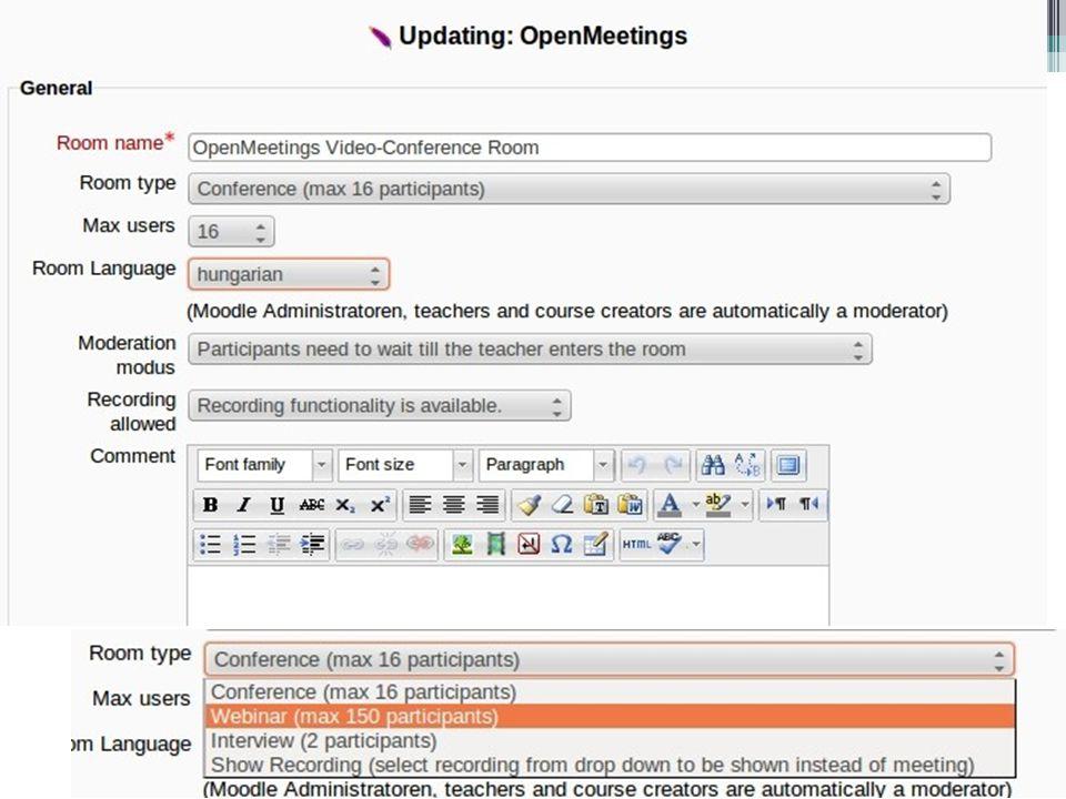 Pro és kontra •BigBlueButtons •+ egyszerűbb, letisztultabb felület •+ könnyű kezelhetőség •- nehézkes adminisztráció (csak konfigurációs állományok közvetlen szerkesztésével) Openmeetings + több szolgáltatás + profi adminisztrációs felület (A Moodle integráció esetén nincs jelentősége) -bonyolultabb felhasználói felület -bonyolultabb telepítés