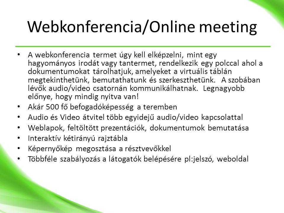Webkonferencia/Online meeting • A webkonferencia termet úgy kell elképzelni, mint egy hagyományos irodát vagy tantermet, rendelkezik egy polccal ahol a dokumentumokat tárolhatjuk, amelyeket a virtuális táblán megtekinthetünk, bemutathatunk és szerkeszthetünk.